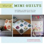 Whip Up Mini Quilts Book Review