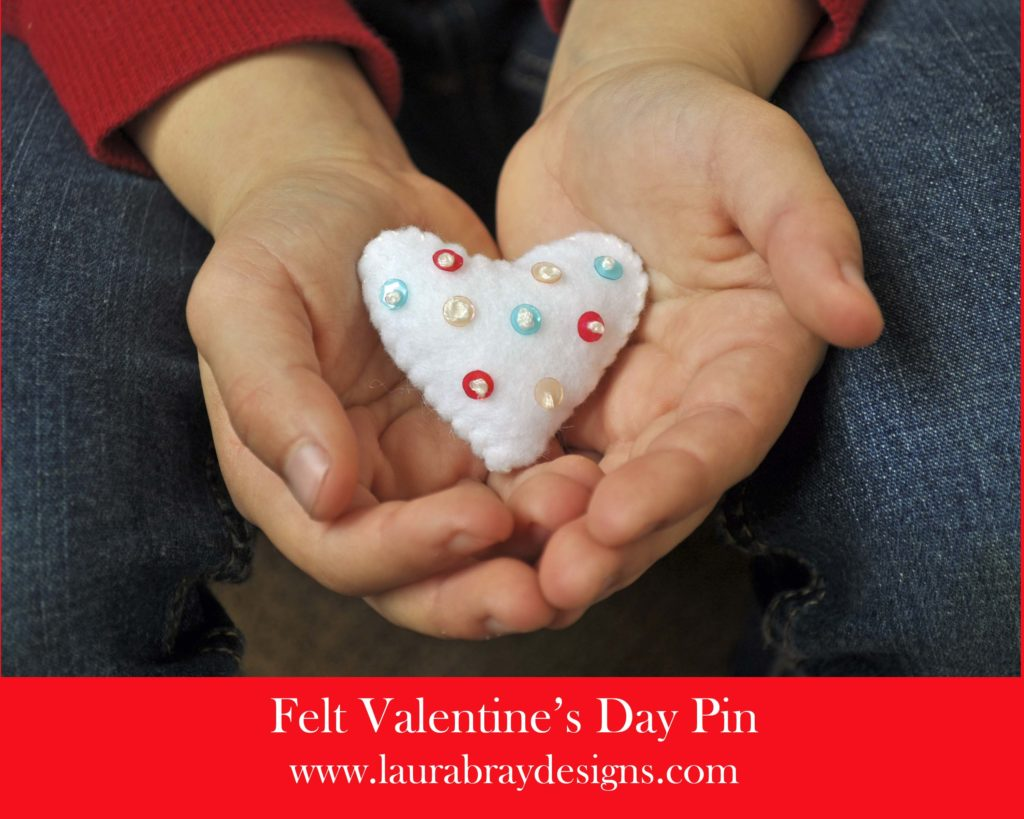 Felt Valentine's Day Pin www.laurabraydesigns.com