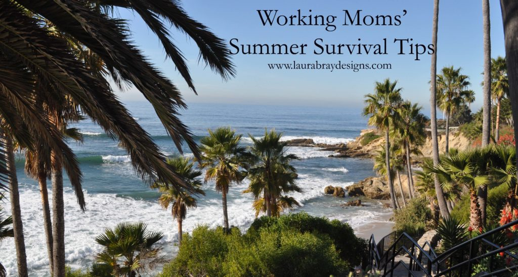 Work-From-Home Moms Summer Survival Tips from Laura Bray
