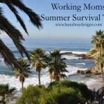 Summer Survival Tips for Work from Home Moms