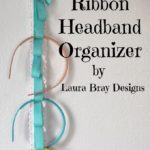 Buttons and Ribbons Blog Hop: DIY Headband Organizer