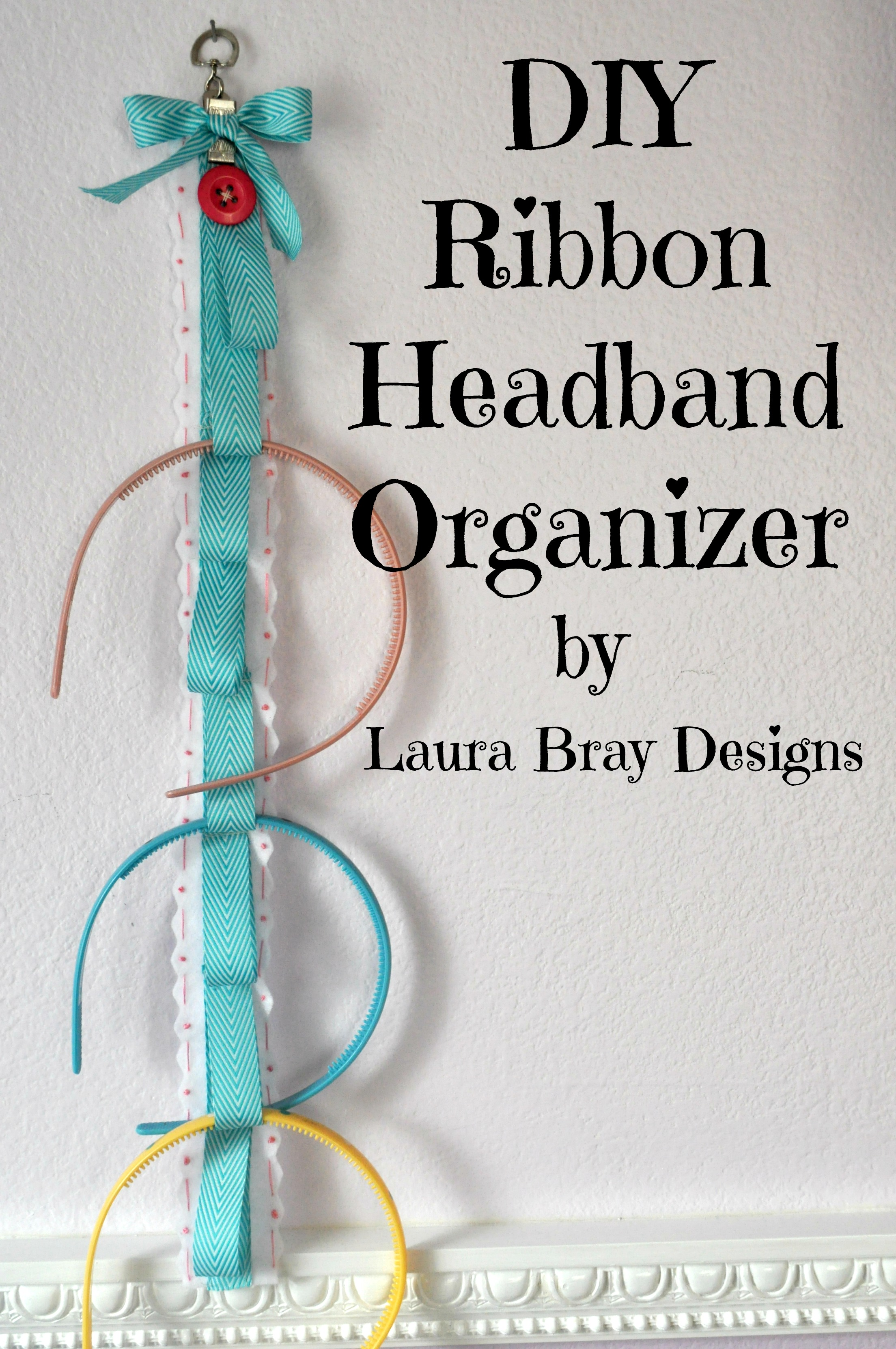 Buttons and ribbons blog hop diy headband organizer laura k bray diy ribbon headband organizer tutorial solutioingenieria Image collections