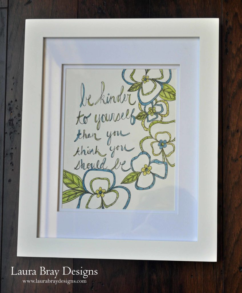 Be Kinder to Yourself Print by Laura Bray